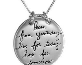 Learn from yesterday, Live for today , Hope for tomorrow