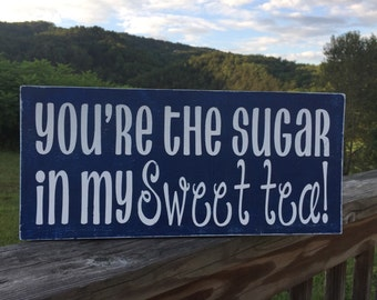 You're My Sugar Sign
