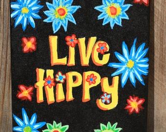 LIVE HIPPY - Acrylic Painting - 8x10 Canvas