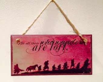 "Handmade ~ ""Not all those who wander are lost"" ~ wooden plaque"