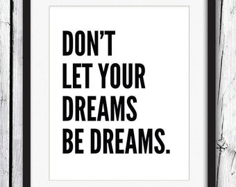 Typography Print, Don't Let Your Dreams Be Dreams Typography Print, Quote Art, Funny Quotes, Funny Art, Wall Decor, Shia Labeouf Quotes