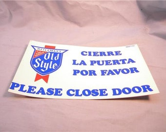 "1980's Old Style Beer Sticker ""Please Close Door"" In Spanish and English"