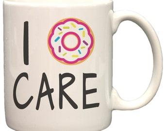 I Donut Care Funny 11oz Coffee Mug