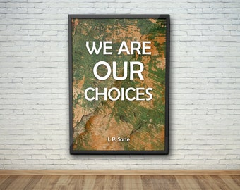 Inspirational quote, We Are Our Choices, Motivational quote, typography poster wall home/office Decor, digital Downloadable, printable art