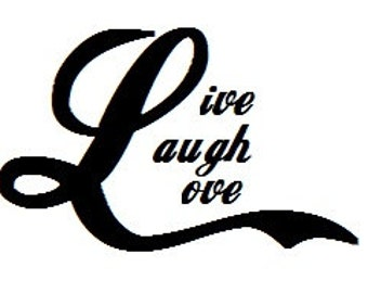 Live Laugh Love decal