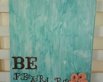 Be Fearless Inspirational Wall Art - Teal, Brown and Peach