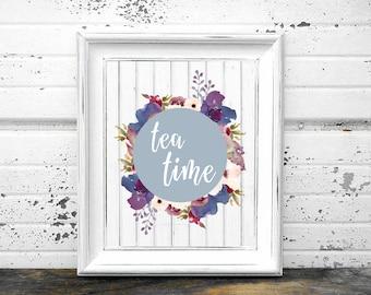 Tea time print, Rustik kitchen art, Kitchen quote, Flowers print, Wall art, Digital art, Printable art, Digital poster Instant Download 8x10
