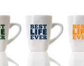 Guys White Ceramic Coffee Mug 12 oz with Vinyl Best Life Ever / Fun Coffee Mug // This is the Best Life Ever Coffee Mug / Guy Coffee Mug