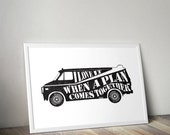 The A-Team van 1980s print with famous quote