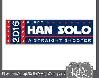 Han Solo 2016 bumper sticker - Star Wars Election Decal - A Straight Shooter