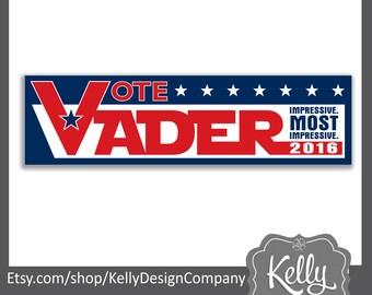 Vader 2016 bumper sticker - Star Wars Election Decal - Impressive Most Impressive - Humor