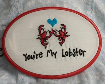 NEW PRICE    You're My Lobster Embroidery Hoop
