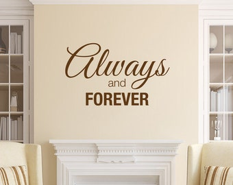 Always and Forever - Vinyl Wall Decal Quote