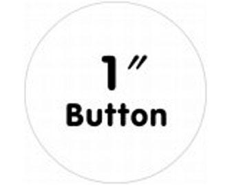 100 1 inch Custom Pinback buttons