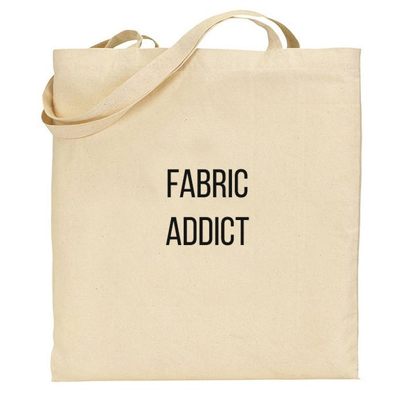 Fabric Addict market Bag, Canvas Cotton Tote, Quote shopping bag, gift for sewer reusable cotton Grocery Bag, Eco friendly fabric bag
