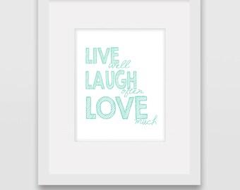 Live Well, Laugh Often, Love Much - Wall Art Print