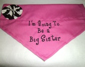 Dog Bandana, I'm Going to be a Big Sister, Pink, Embroidery,  Over the Collar, Scarf,  Baby Announcement