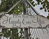 This Way To Happily Ever After Sign. Wedding Sign. Wedding Arrow Sign. Rustic Wedding. Wedding Ceremony. Directional Signs.