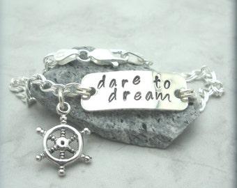 Dare to Dream Bracelet, Inspirational Jewelry, Sterling Silver, Handstamped Bracelet, Charm Bracelet, Captains Wheel, Nautical Jewelry SB707