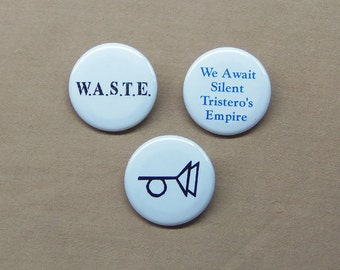 """The Crying of Lot 49 by Thomas Pynchon 3 Button Set 1.25"""" Muted Post Horn, Tristero, W.A.S.T.E."""