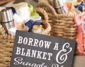 Custom Borrow a Blanket // Chalkboard Wedding Sign // Reception Sign // Wedding Sign // PRINTED ITEM