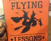 Flying Lessons Primitive Handpainted wood sign WICCAN NEW RELEASE 2015 plaque pagan wicca halloween