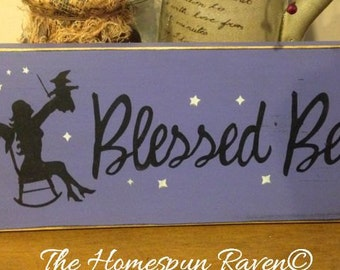 Blessed be Primitive Handpainted wood sign WICCAN NEW RELEASE 2015 plaque pagan wicca halloween