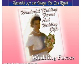 Wedding Favors Wedding Gifts Commercial Use Resell eBook Business Pleasure Profit Joy and Happy Memories!