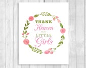 SALE Printable Thank Heaven for Little Girls 8x10 Watercolor Pink Floral Wreath Baby Shower Sign or Nursery Art Print - Instant Download