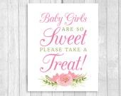Printable Baby Girls Are So Sweet Please Take a Treat 8x10 Baby Shower Candy Buffet, Dessert Table Sign with Pink Watercolor Flowers