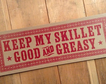 Letterpress Sign Keep My SKILLET GOOD and GREASY Oversized Postcard Poster kitchen art gifts for chefs cooks breakfast restaurant decor
