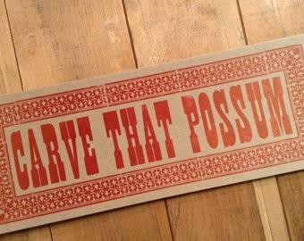 CARVE THAT POSSUM Oversized Postcard Hand Printed Letterpress