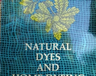 1971 Natural Dyes and Home Dyeing Book by Rita J. Adrosko