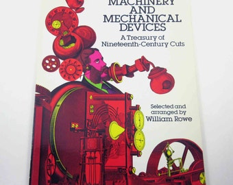 Machinery and Mechanical Devices A Treasury of Nineteenth Century Cuts 1980s Dover Book William Rowe Copyright Free Illustrations Clip Art