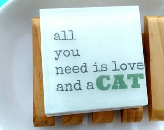 Funny Pet Gift. Cat Gift, Kitty Cat. Cat Soap, All you need is love and a CAT, Gifts for Cat Lovers, Crazy Cat Lady.