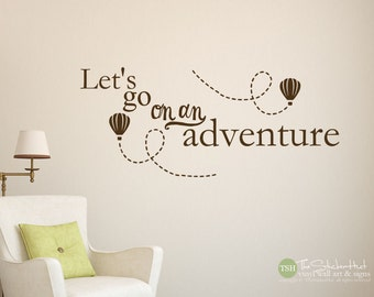 Let's go on an Adventure with Hot Air Balloons - Nursery or Bedroom Decor - Home - Vinyl Wall Art Words Decals Graphics Stickers Decals 1849