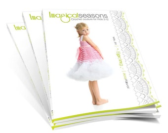 PAPERBACK CROCHET PATTERNS Book Imagical Seasons: Spring, vol. 01; Crochet Couture for Kids 2-12 Craft Patterns Book