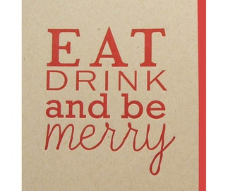 Letterpress 'Eat Drink and be Merry' Greeting - Kraft