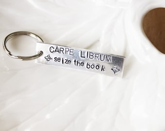 Stamped Keychain - Carpe Librum - Seize the Book