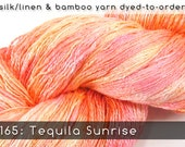 DtO 165: Tequila Sunrise on Silk/Linen or Bamboo Yarn Custom Dyed-to-Order