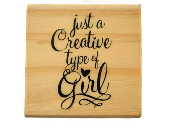 Creative Girl Stamp, Scrapbooking Stamp, Phrase Rubber Stamp, Greeting Card Stamp, Encouraging Stamp, Inspirational Stamp, Text Rubber Stamp