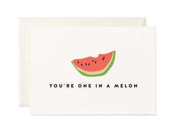 You're One in a Melon gift card - Any occasion greeting card