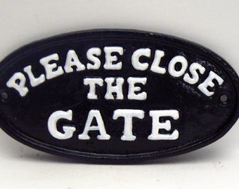 Please Close The Gate Cast Iron Sign Black White Home Garden Decor