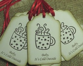 Baby it's Cold Outside Hang Tags Hot Chocolate, Coffee, Tea, Party Favors