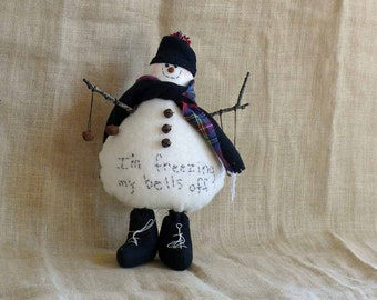 Soft Fabric Standing Snowman Freezing My Bells Off