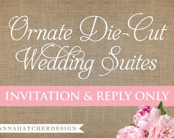 Ornate Die-Cut Wedding Invitation and Reply Card ONLY - Any of our designs - FREE Shipping - Any Color, Paper, Font, Monogram/Logo