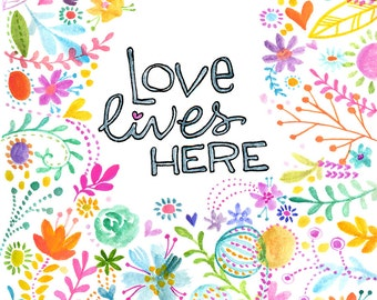 Love Lives Here - PRINT