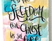 OOAK, Bible Verse Art, It is for Freedom, Galations 5.1, 8 X 10 Mixed Media Collage, Handlettered Bible Verse, Modern Scripture Calligraphy