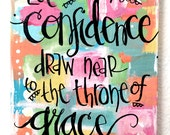 OOAK, Original Scripture Bible Verse Art with confidence draw near to throne of grace, Hebrews 4:16, 8 X 10 Collage