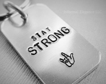 Key chain STAY STRONG, with sign language sign for 'I love you', Gift for Men and Women, Encouraging, positive thinking, motivational, gift